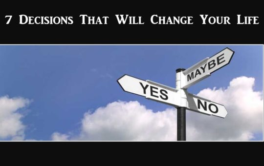 "Wed 8/9/17 – ""Stay"" – 7 Decisions That Will Change Your Life"