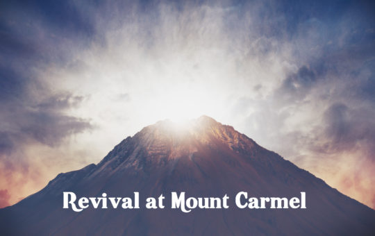 "Sun 10/23/16 – ""What Am I Doing Here?"" – Revival at Mount Carmel"